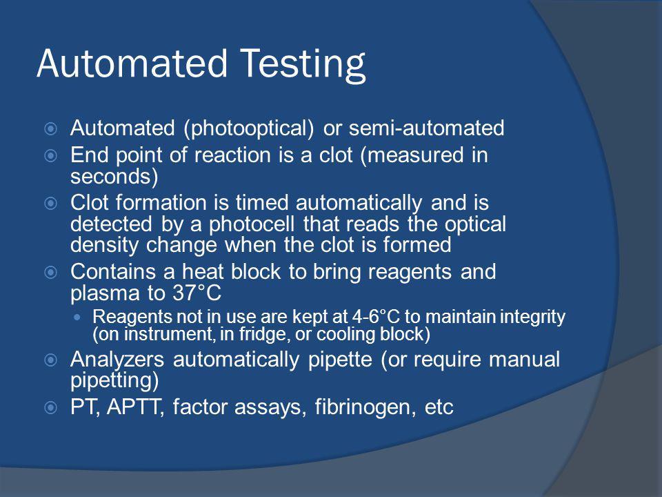 Automated Testing Automated (photooptical) or semi-automated