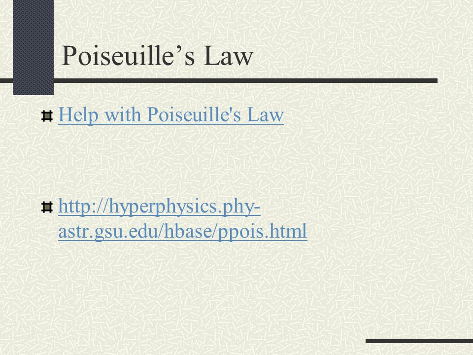 Poiseuille's Law Help with Poiseuille s Law