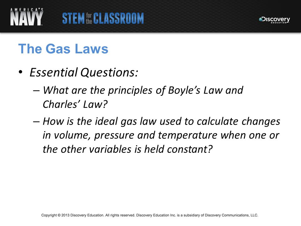 The Gas Laws Essential Questions: