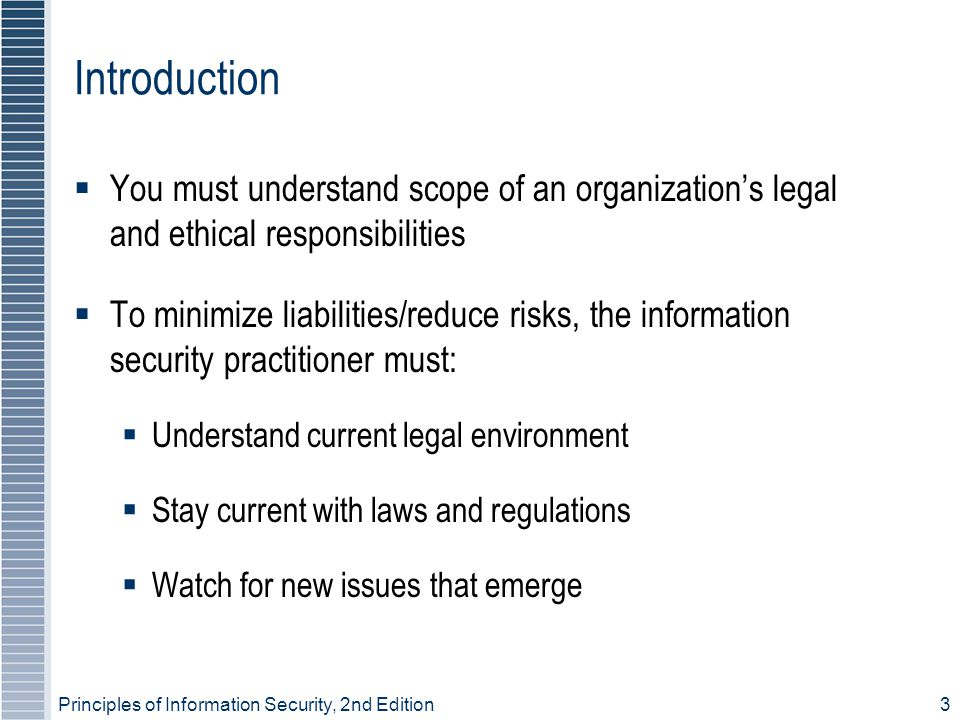 Introduction You must understand scope of an organization's legal and ethical responsibilities.