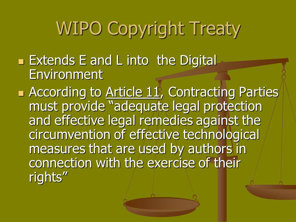 WIPO Copyright Treaty Extends E and L into the Digital Environment