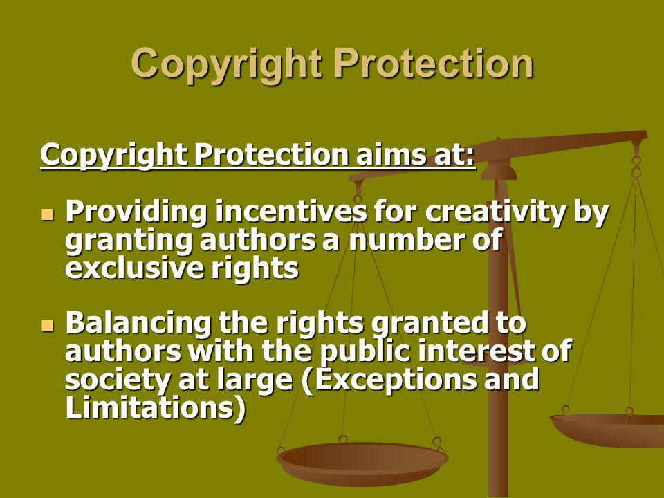 Copyright Protection Copyright Protection aims at: