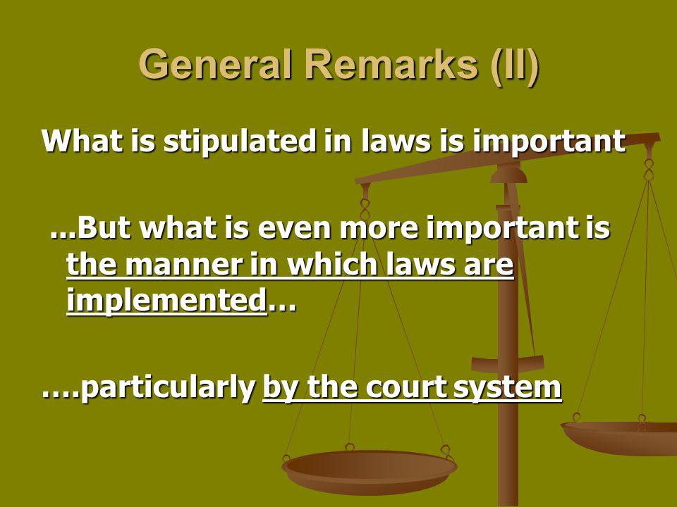 General Remarks (II) What is stipulated in laws is important