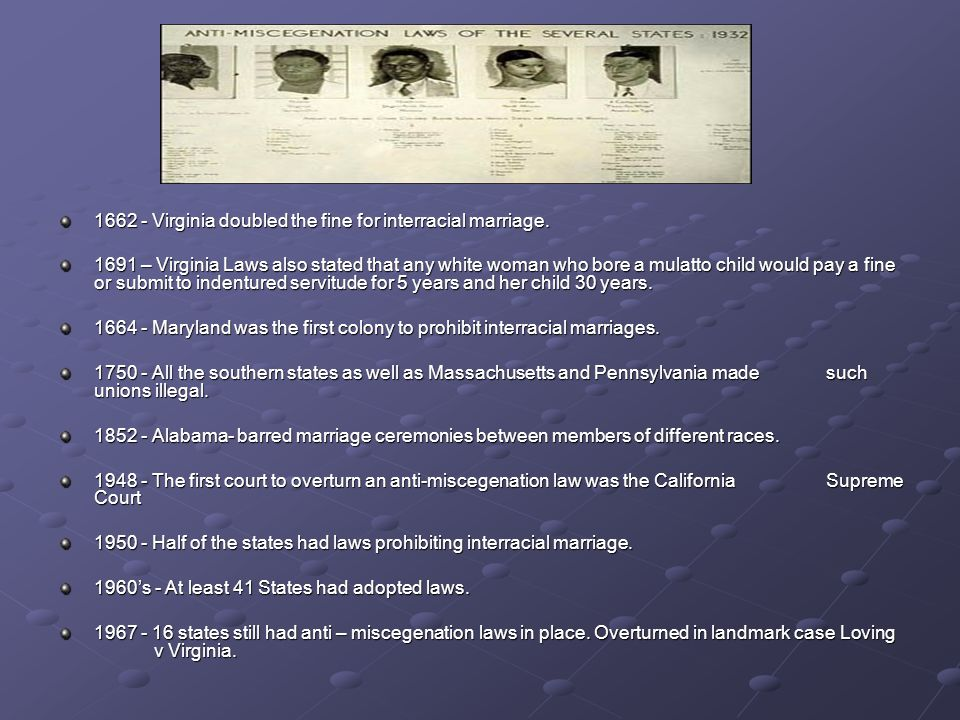 1662 - Virginia doubled the fine for interracial marriage.