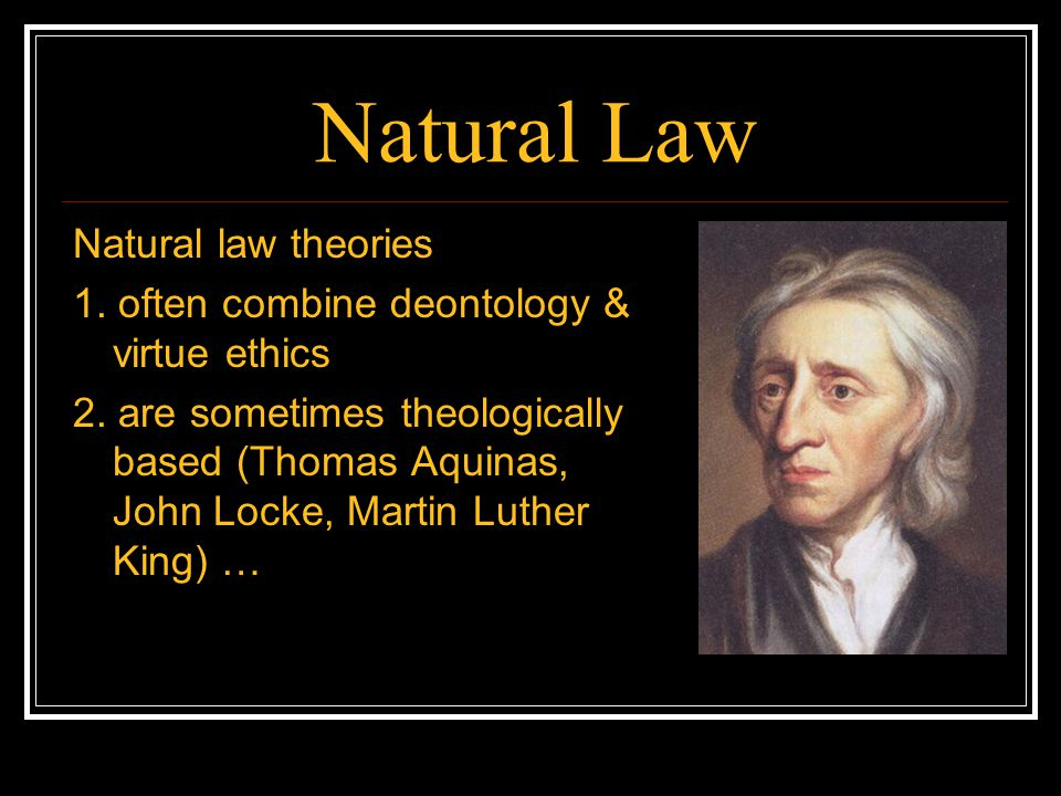 Natural Law Natural law theories