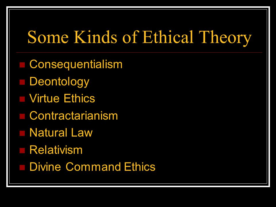 Some Kinds of Ethical Theory