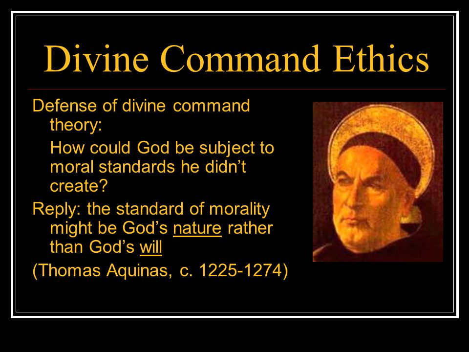 Divine Command Ethics Defense of divine command theory: