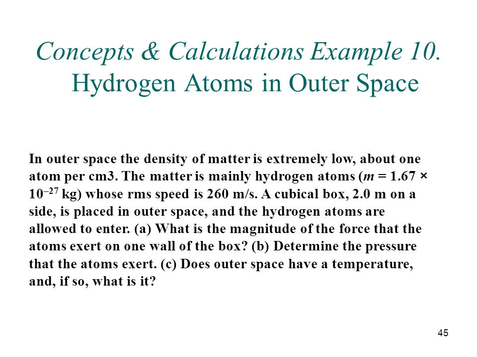 Concepts & Calculations Example 10. Hydrogen Atoms in Outer Space