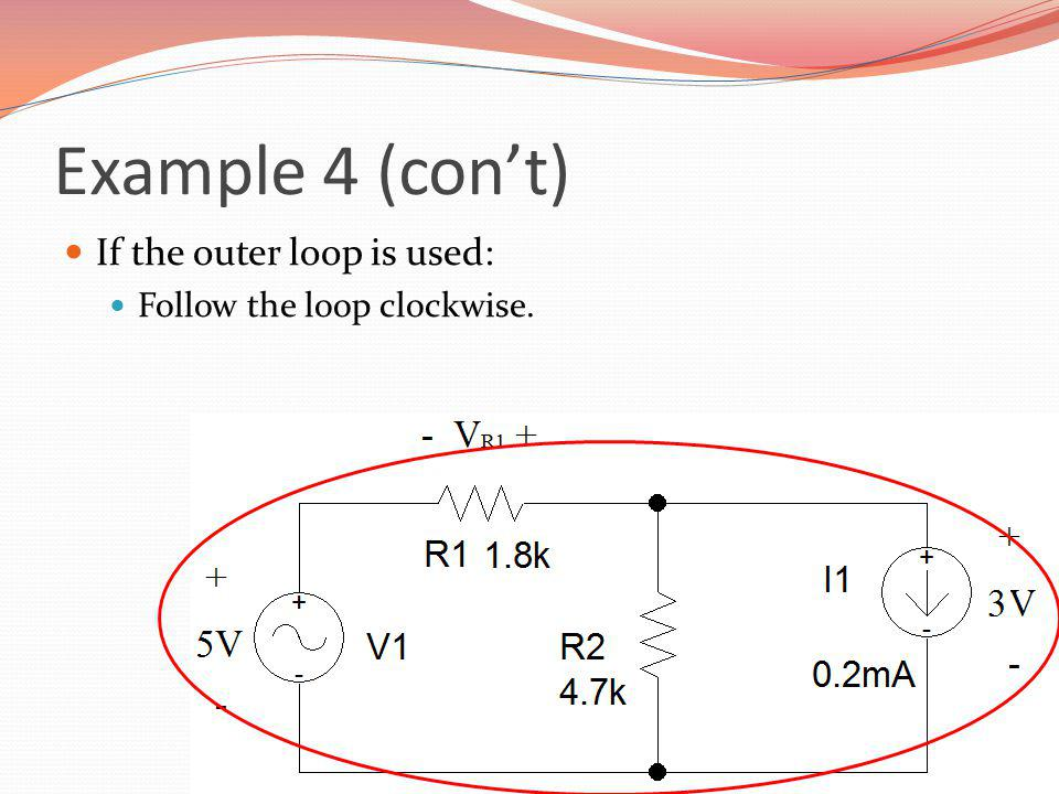 Example 4 (con't) If the outer loop is used: