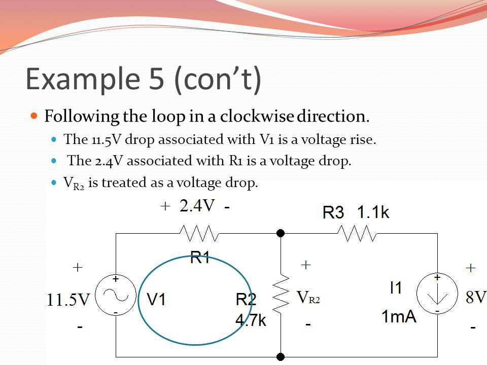 Example 5 (con't) Following the loop in a clockwise direction.