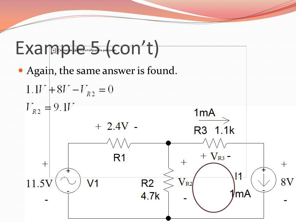 Example 5 (con't) Again, the same answer is found.