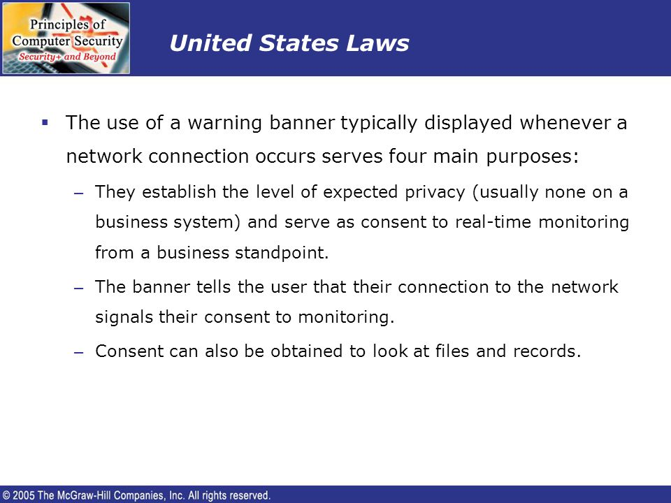 United States Laws The use of a warning banner typically displayed whenever a network connection occurs serves four main purposes: