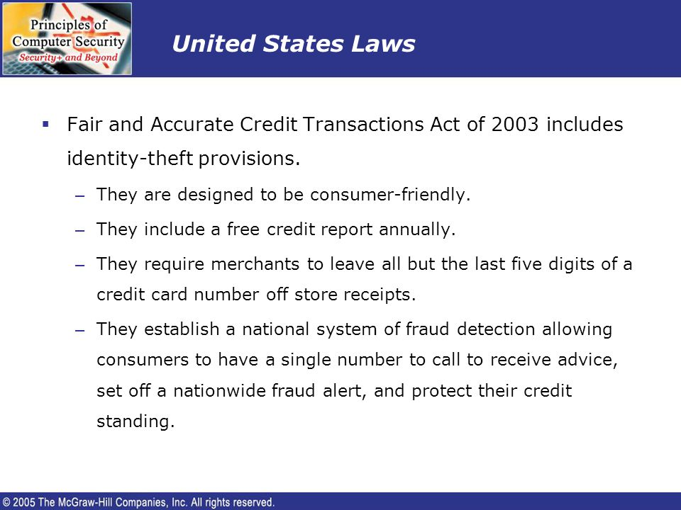 United States Laws Fair and Accurate Credit Transactions Act of 2003 includes identity-theft provisions.