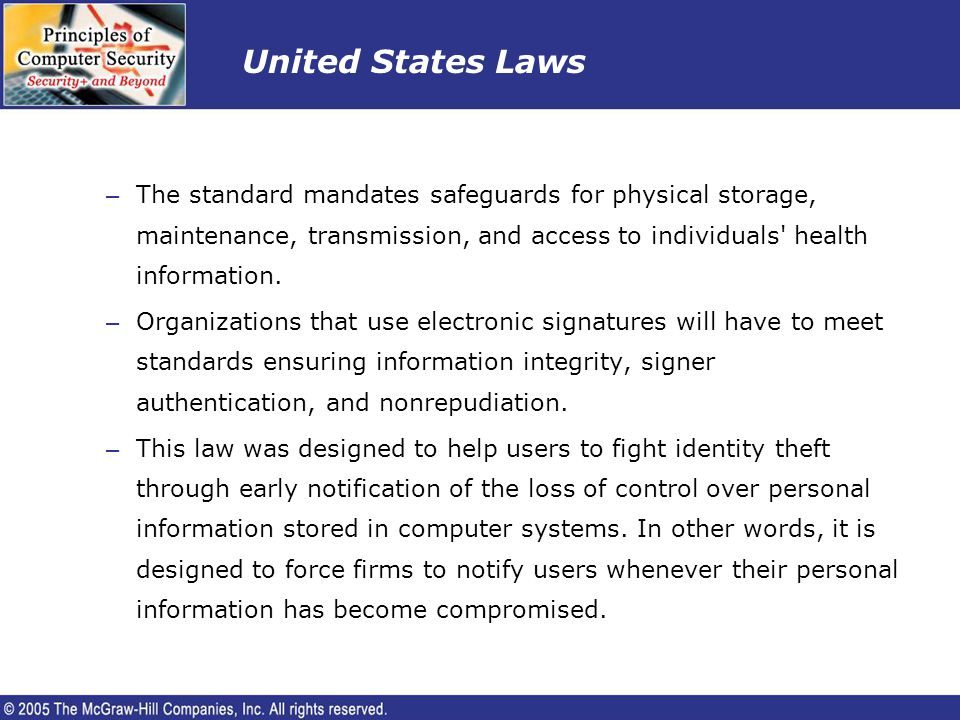 United States Laws The standard mandates safeguards for physical storage, maintenance, transmission, and access to individuals health information.