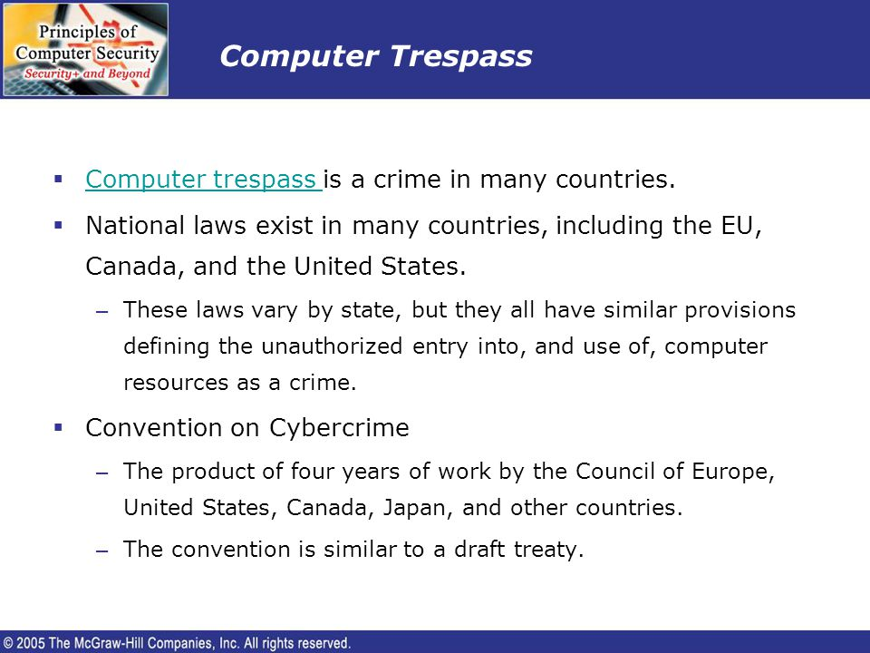 Computer Trespass Computer trespass is a crime in many countries.