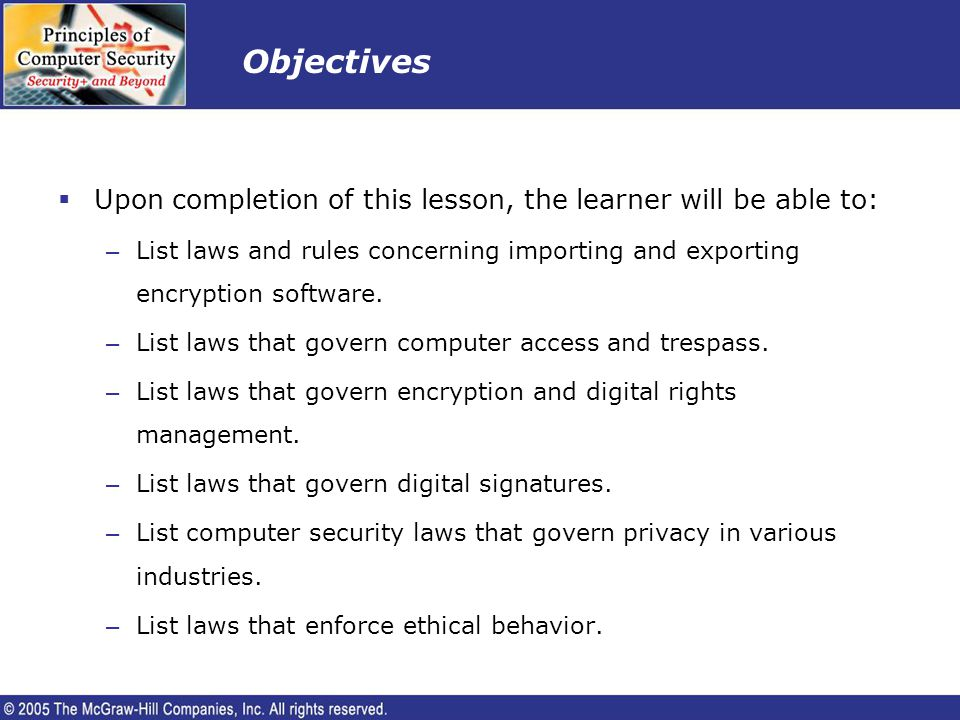 Objectives Upon completion of this lesson, the learner will be able to: List laws and rules concerning importing and exporting encryption software.
