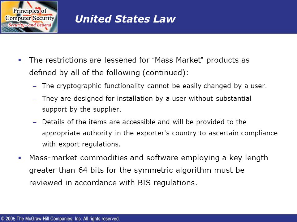 United States Law The restrictions are lessened for Mass Market products as defined by all of the following (continued):