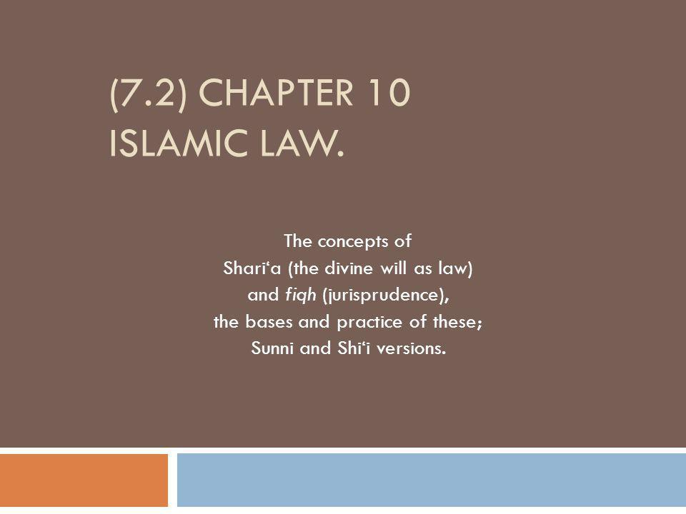 (7.2) Chapter 10 Islamic Law. The concepts of
