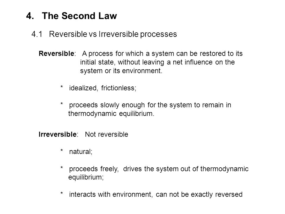 4. The Second Law 4.1 Reversible vs Irreversible processes