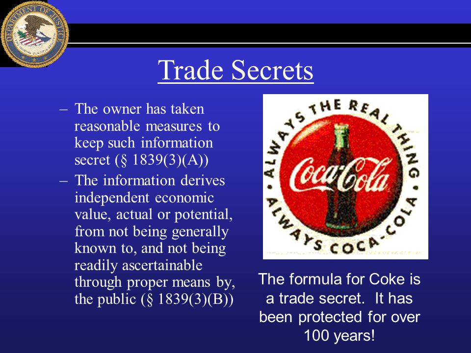 Trade Secrets The owner has taken reasonable measures to keep such information secret (§ 1839(3)(A))