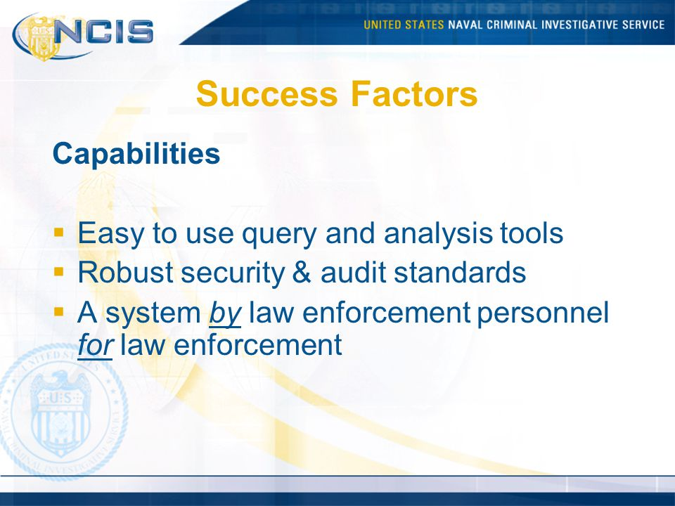 Success Factors Capabilities Easy to use query and analysis tools