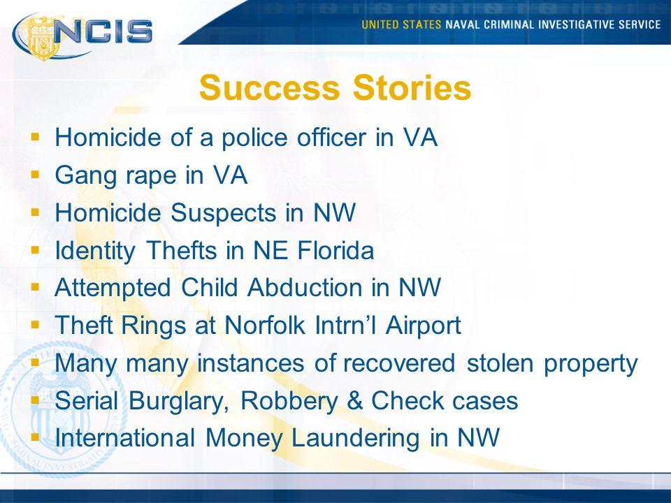 Success Stories Homicide of a police officer in VA Gang rape in VA