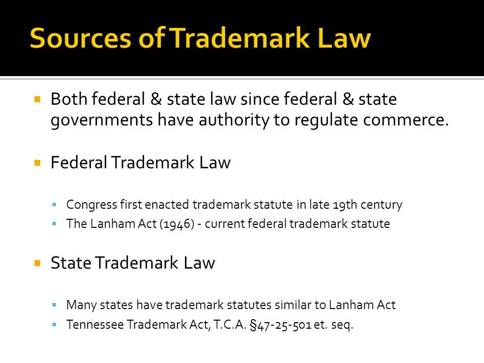 Both federal & state law since federal & state governments have authority to regulate commerce.