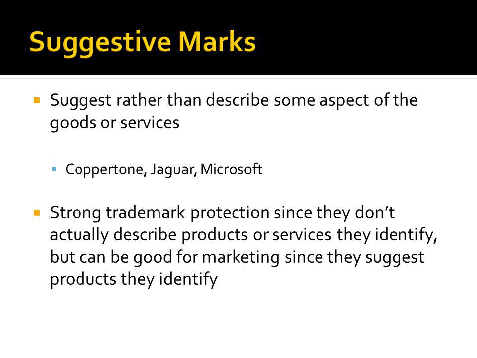 Suggest rather than describe some aspect of the goods or services