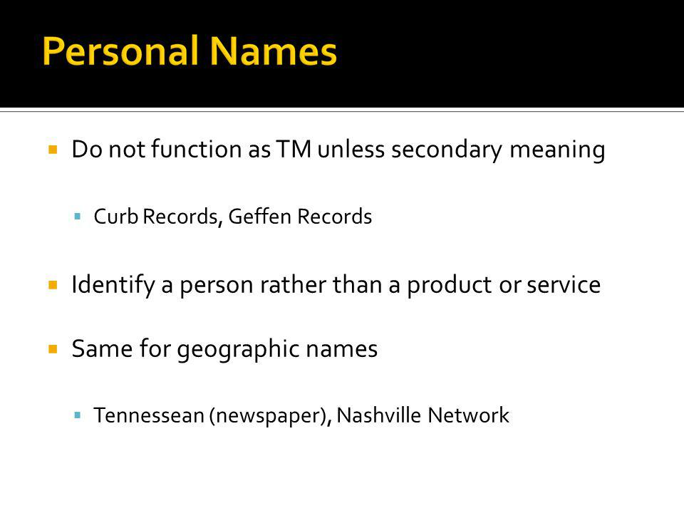 Do not function as TM unless secondary meaning