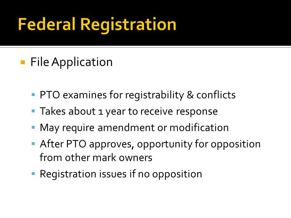 File Application PTO examines for registrability & conflicts