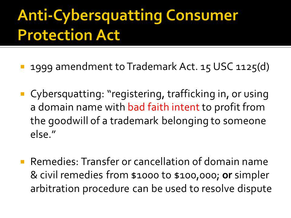 1999 amendment to Trademark Act. 15 USC 1125(d)
