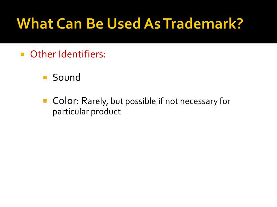 Other Identifiers: Sound Color: Rarely, but possible if not necessary for particular product