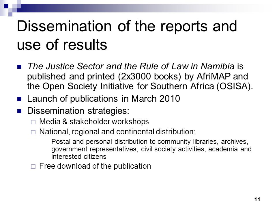 Dissemination of the reports and use of results