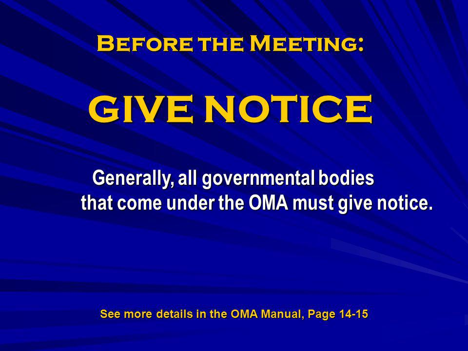 Before the Meeting: GIVE NOTICE