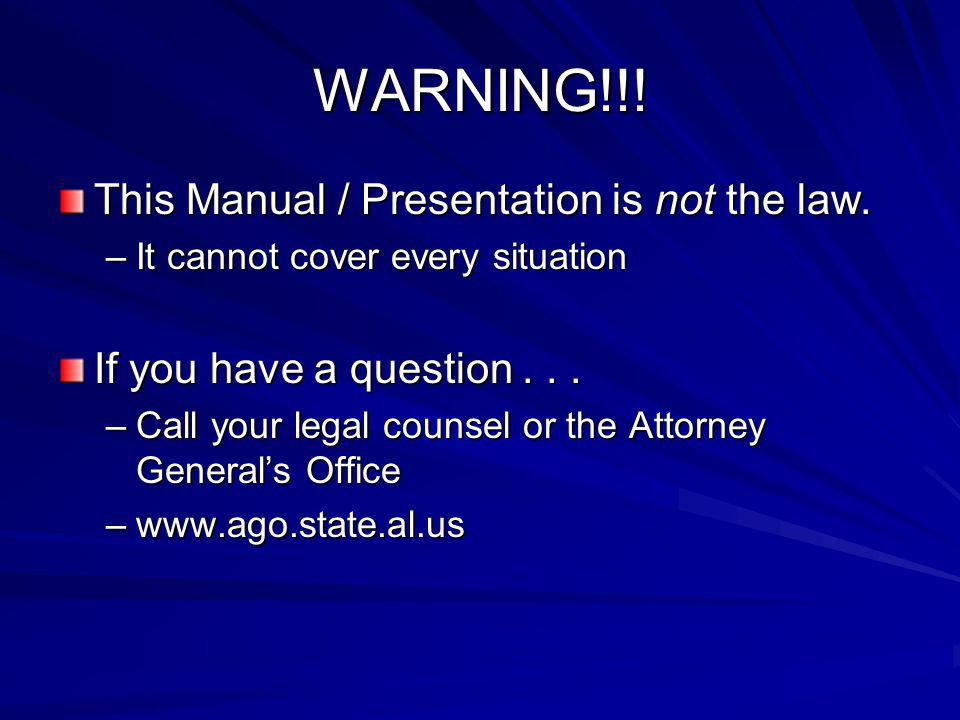 WARNING!!! This Manual / Presentation is not the law.