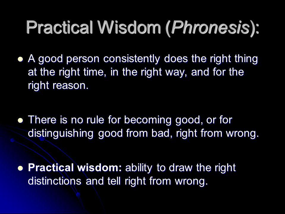 Practical Wisdom (Phronesis):