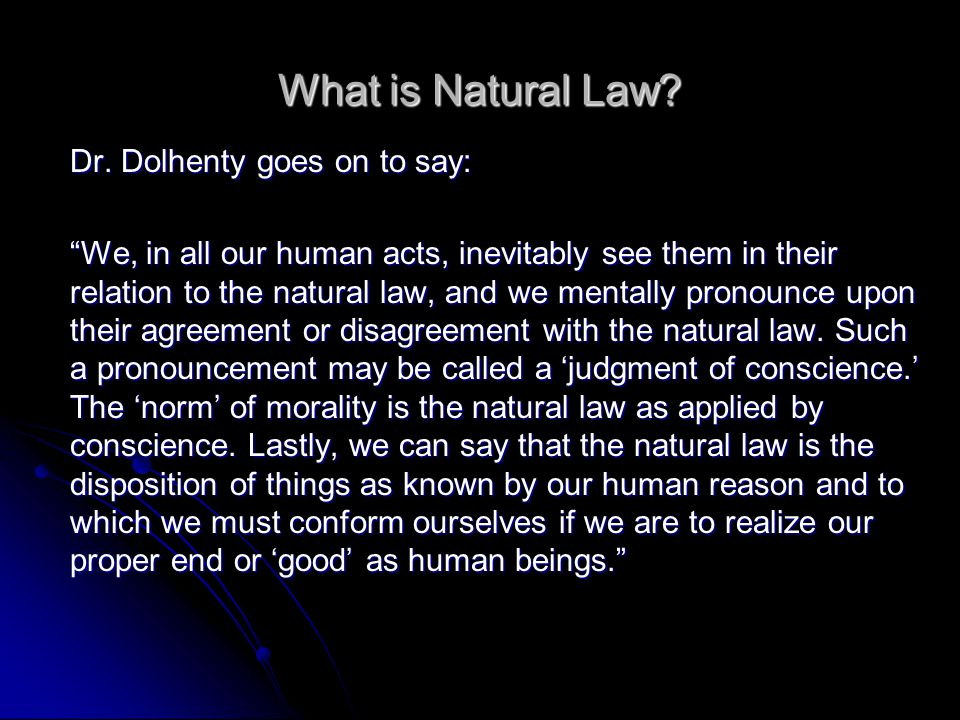 What is Natural Law Dr. Dolhenty goes on to say: