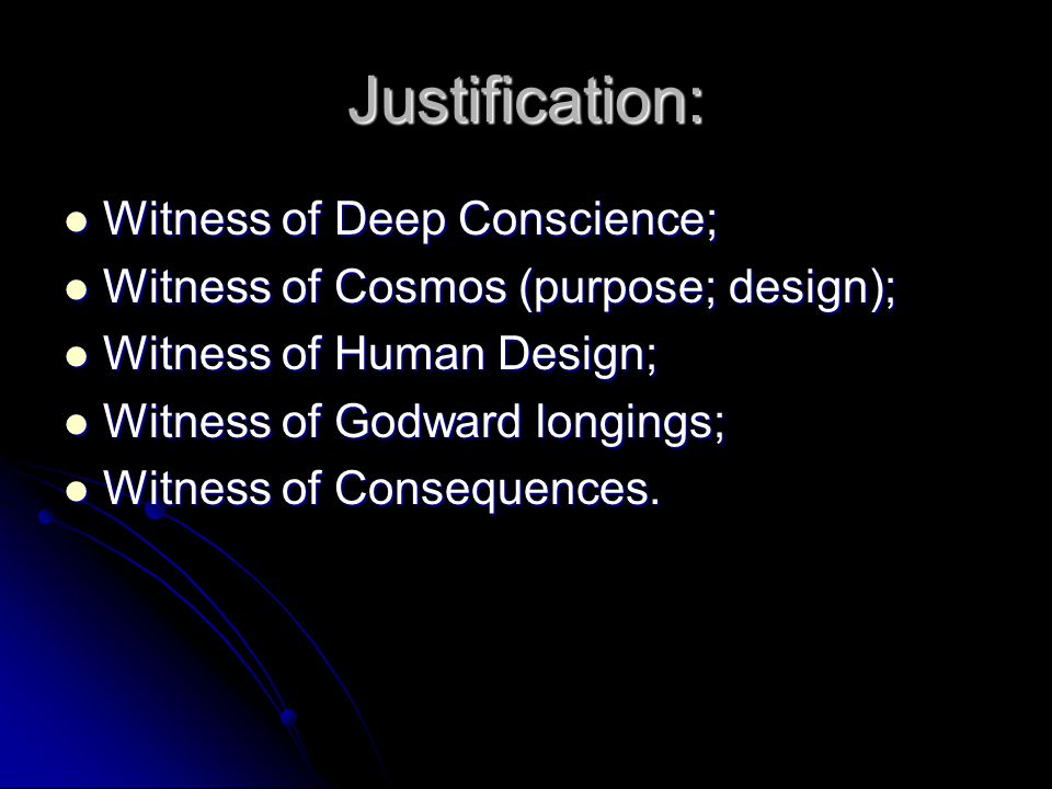 Justification: Witness of Deep Conscience;