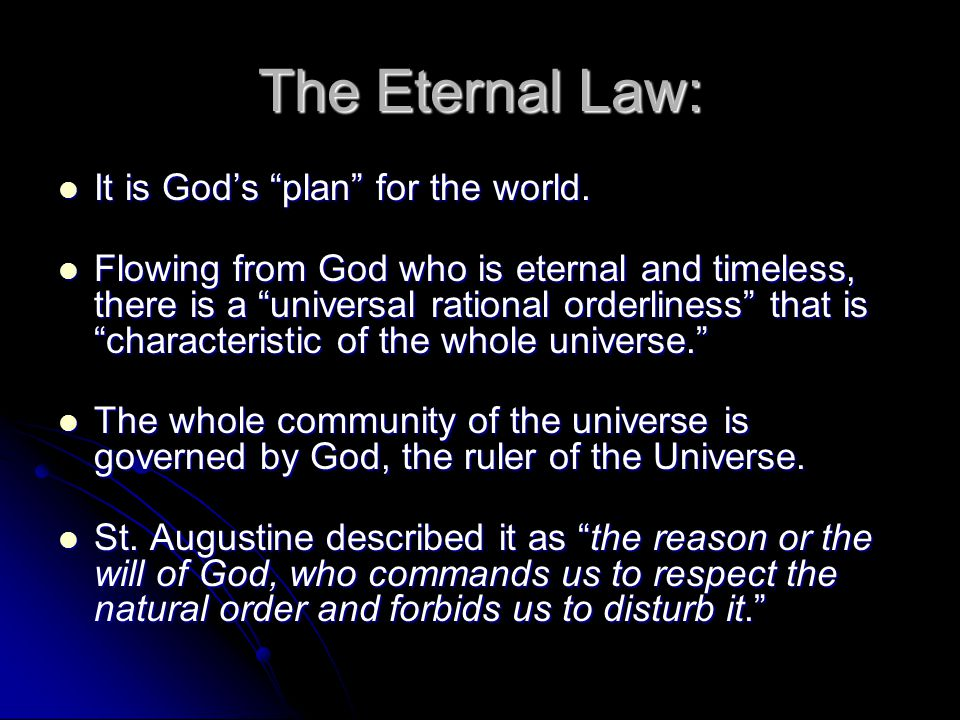 The Eternal Law: It is God's plan for the world.