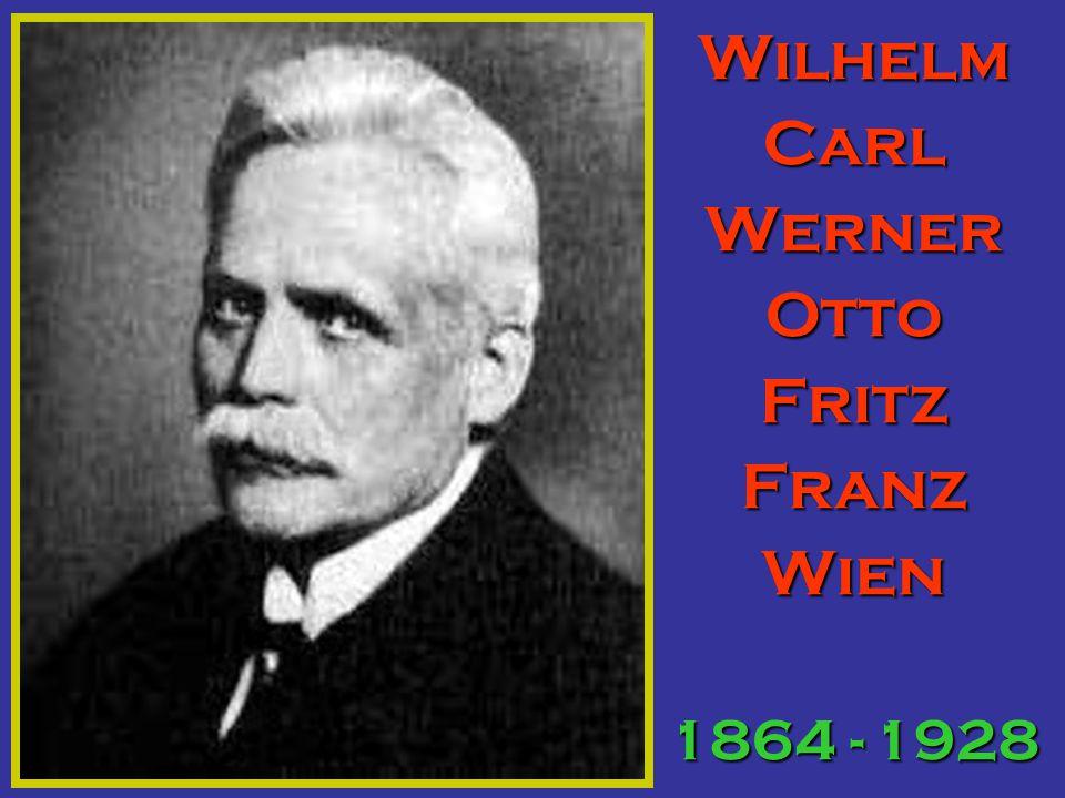 Wilhelm Carl Werner Otto Fritz Franz Wien 1864 - 1928