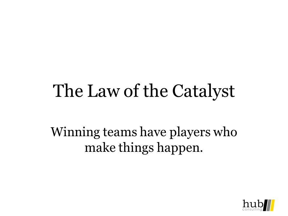 Winning teams have players who make things happen.