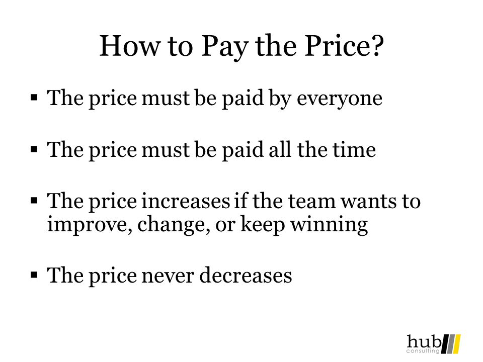 How to Pay the Price The price must be paid by everyone