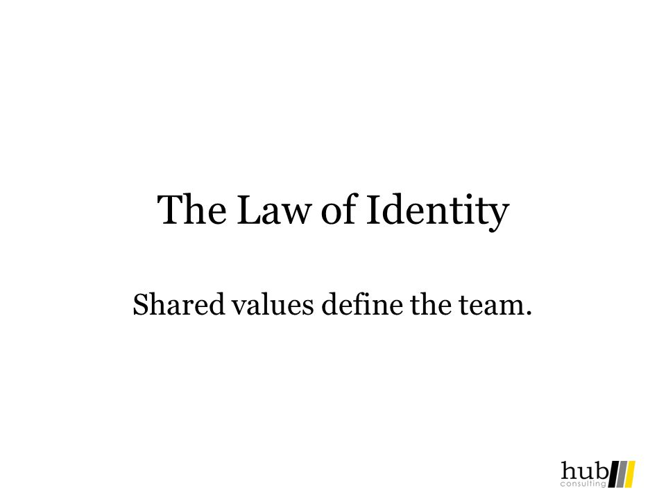 Shared values define the team.