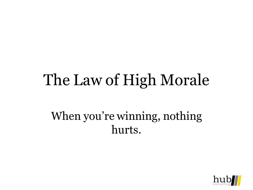 When you're winning, nothing hurts.