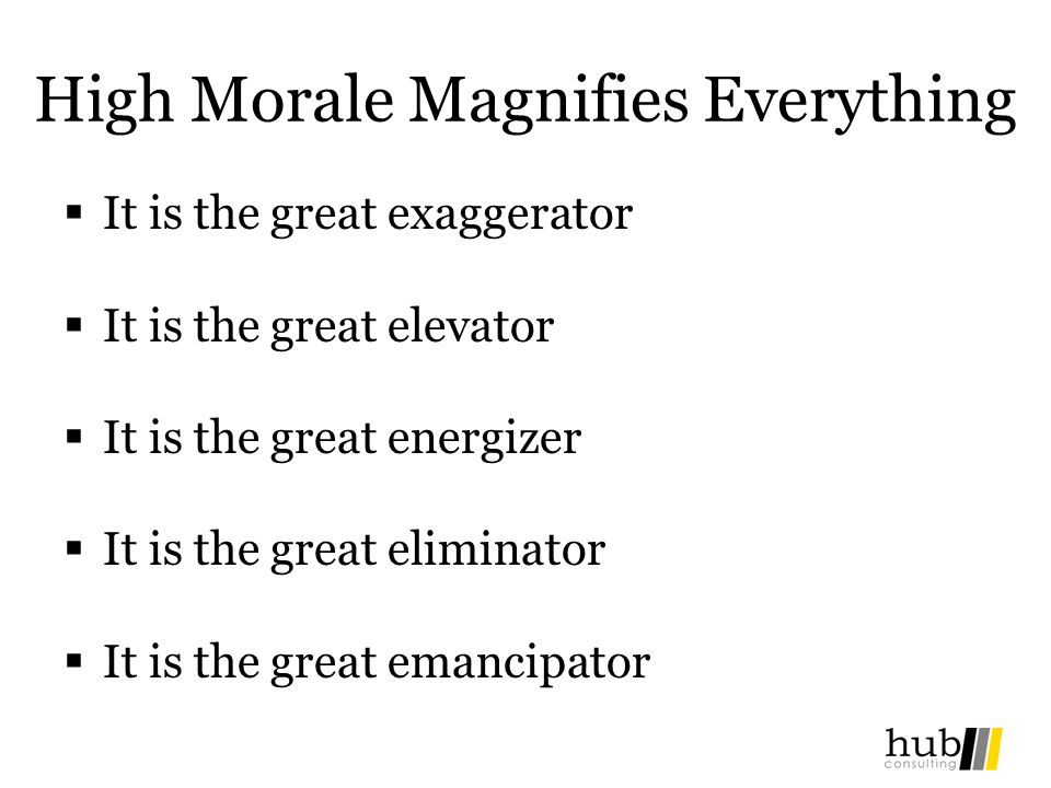 High Morale Magnifies Everything