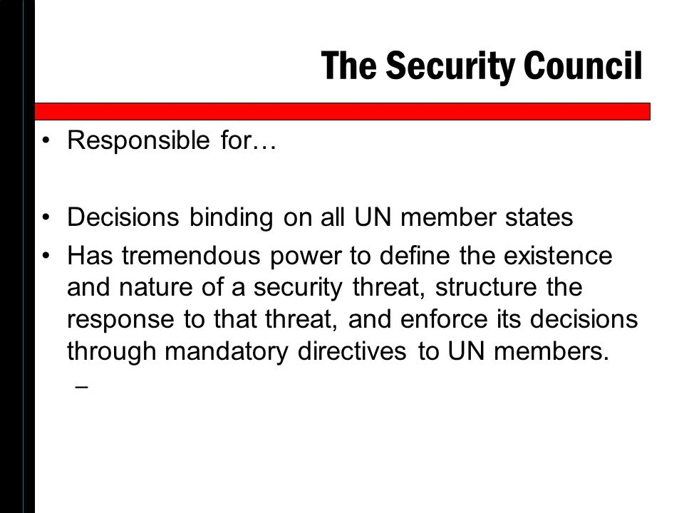 The Security Council Responsible for…