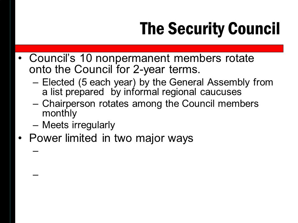 The Security Council Council's 10 nonpermanent members rotate onto the Council for 2-year terms.