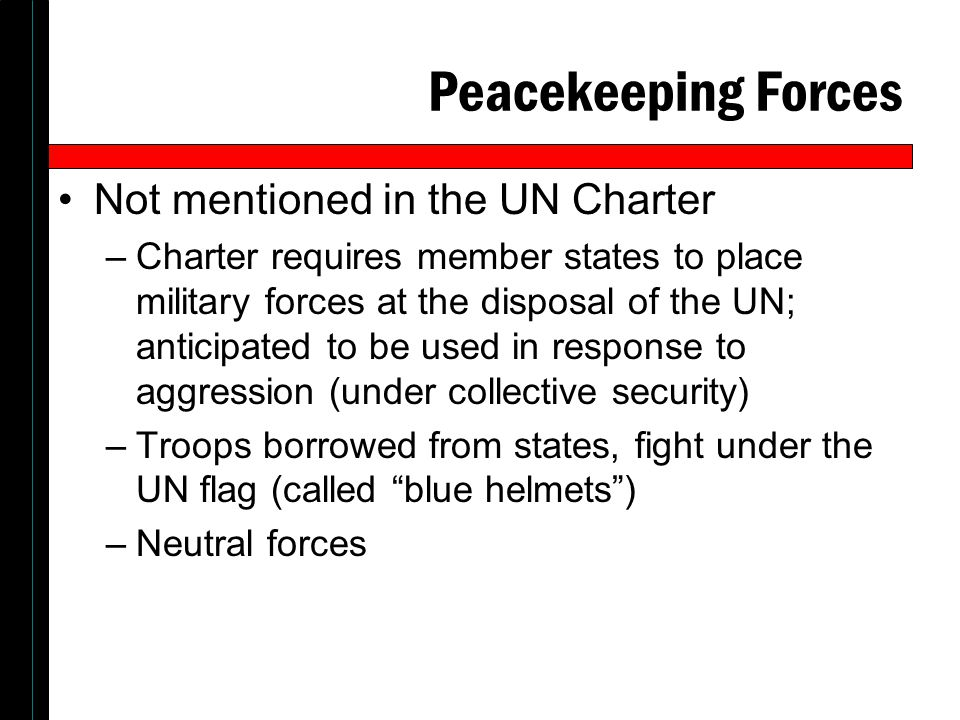 Peacekeeping Forces Not mentioned in the UN Charter