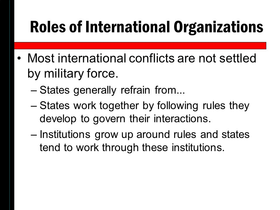 roles and function of international organization The history of international organizations—what is new ios function as a clearing house for the role of international organizations in the making of.