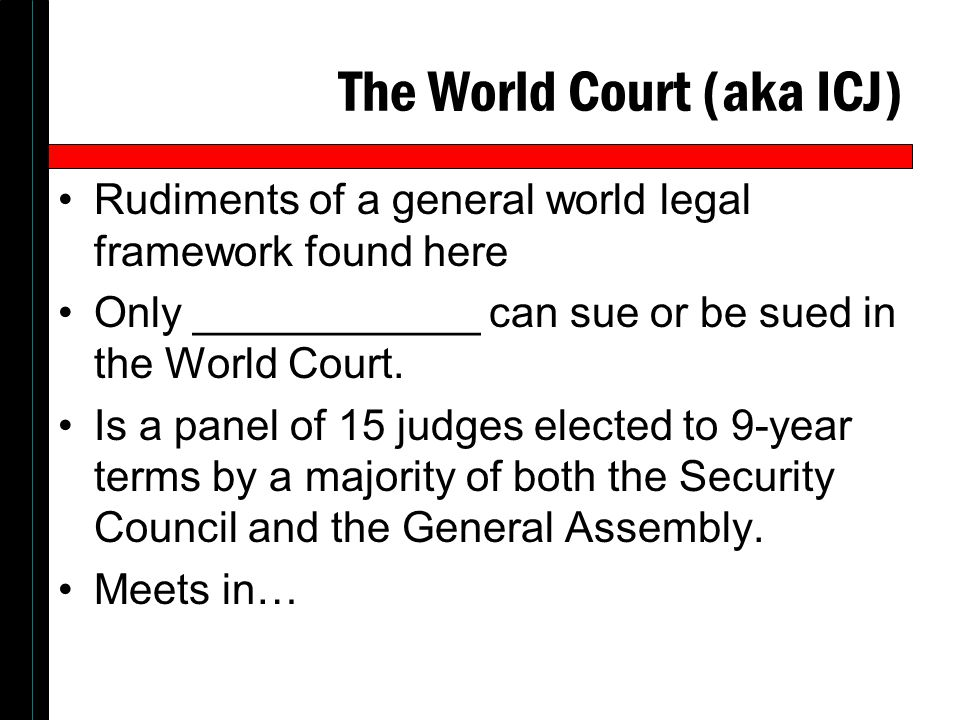 The World Court (aka ICJ)